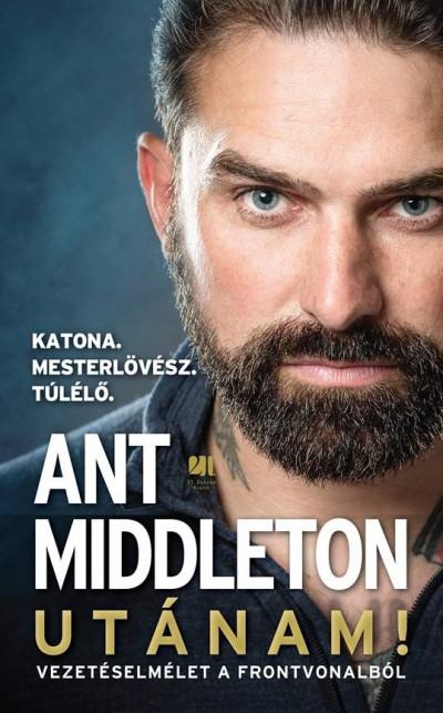 Ant Middleton - Utánam! (Borító)