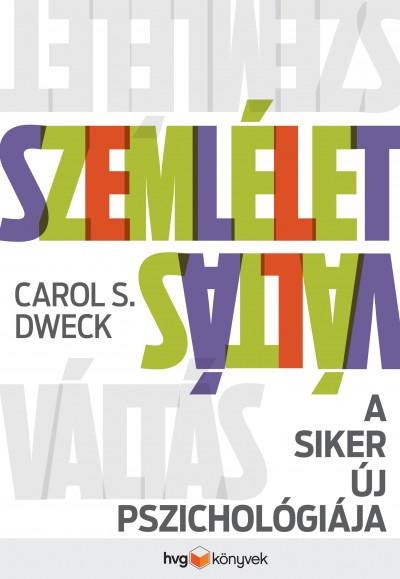 Carol S. Dweck - Szemléletváltás (Borító)