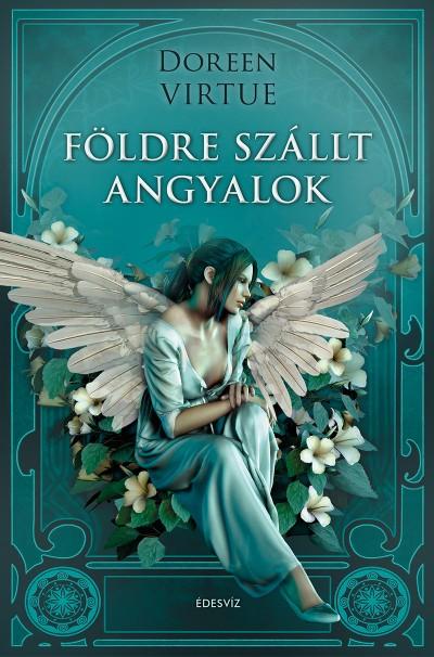 Doreen Virtue - Földre szállt angyalok (Borító)