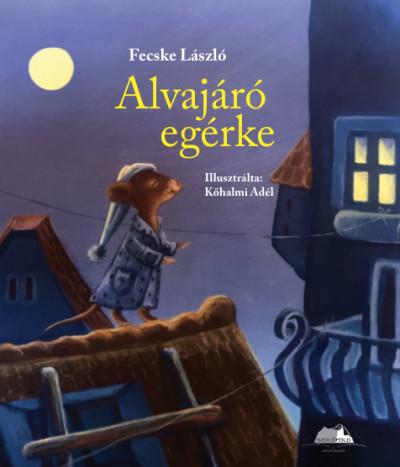 Fecske László - Alvajáró egérke (Borító)