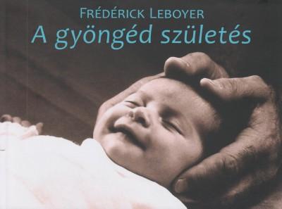 Frédérick Leboyer - A gyöngéd születés (Borító)