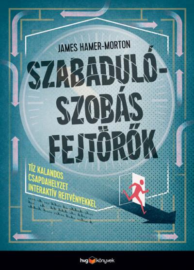 James Hamer-Morton - Szabadulószobás fejtörők (Borító)