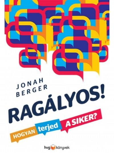 Jonah Berger - Ragályos! (Borító)