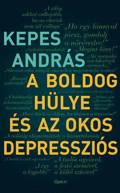 Kepes András - A boldog hülye és az okos depressziós (Borító)