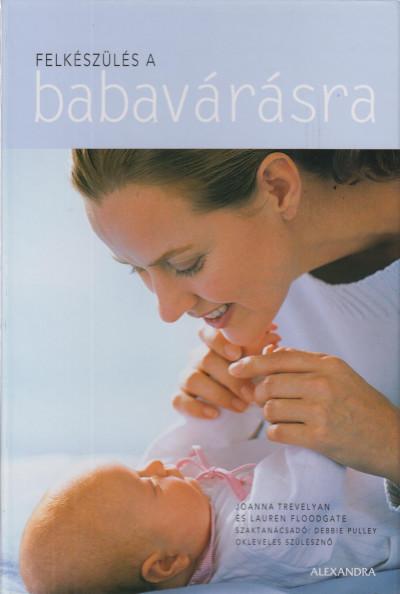 Lauren Floodgate, Joanna Trevelyan - Felkészülés a babavárásra (Borító)