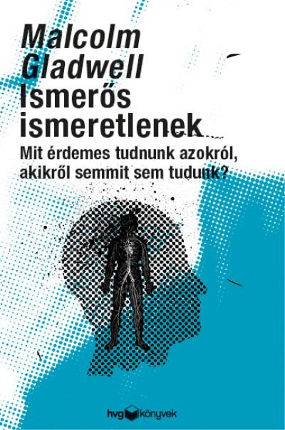 Malcolm Gladwell - Ismerős ismeretlenek (Borító)