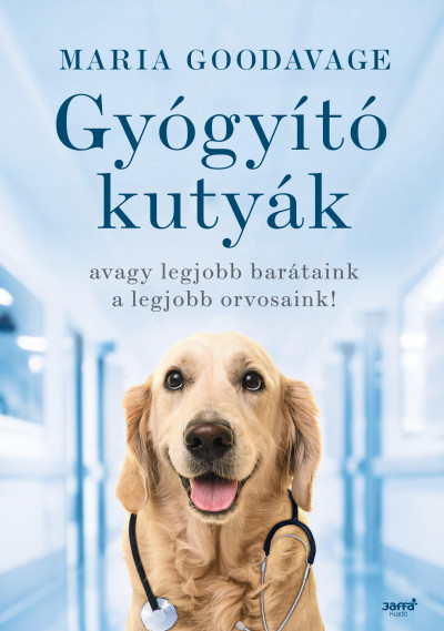 Maria Goodavage - Gyógyító kutyák (Borító)