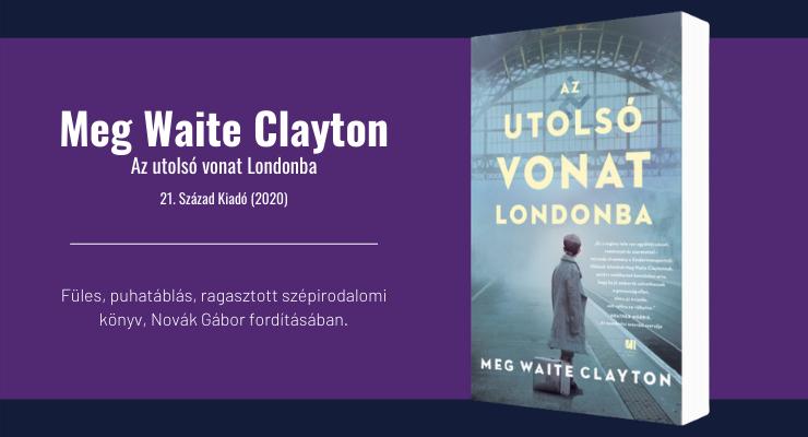 Meg Waite Clayton - Az utolsó vonat Londonba