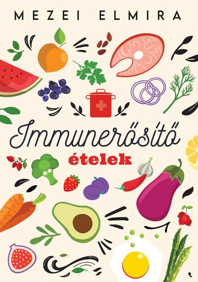 Mezei Elmira - Immunerősítő ételek (Borító)
