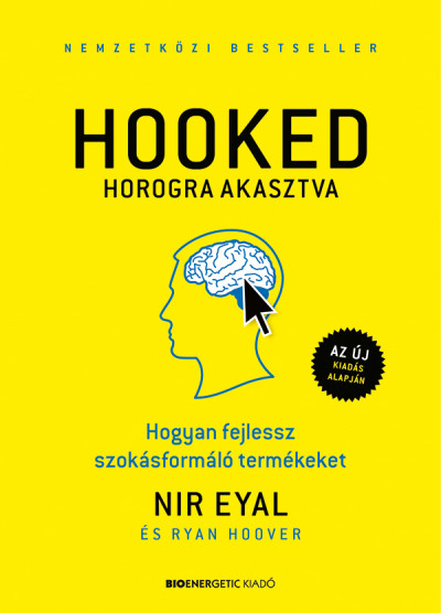 Nir Eyal, Ryan Hoover - HOOKED - Horogra akasztva (Borító)