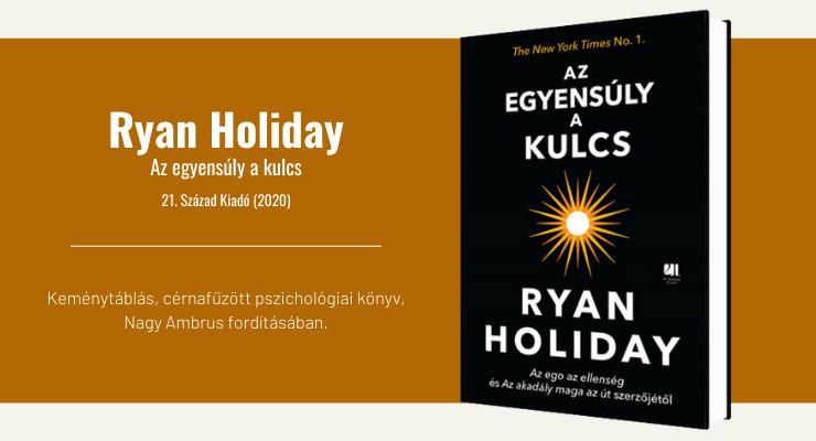 Ryan Holiday - Az egyensúly a kulcs