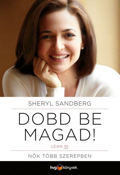 Sheryl Sandberg - Dobd be magad! (Borító)