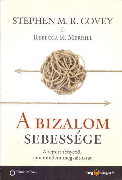 Stephen M. R. Covey, Rebecca R. Merrill - A bizalom sebessége (Borító)