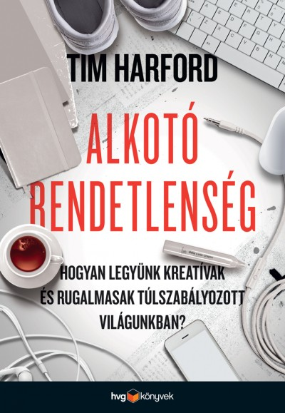 Tim Harford - Alkotó rendetlenség (Borító)